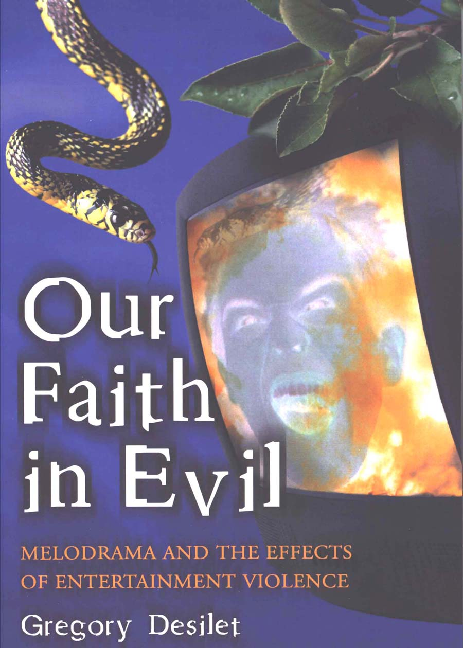 Our Faith in Evil: Melodrama and the Effects of Entertainment Violence